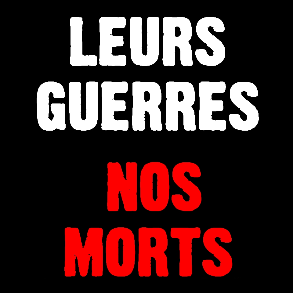 http://www.cnt-f.org/59-62/wp-content/uploads/vos-guerres-nos-morts.jpg