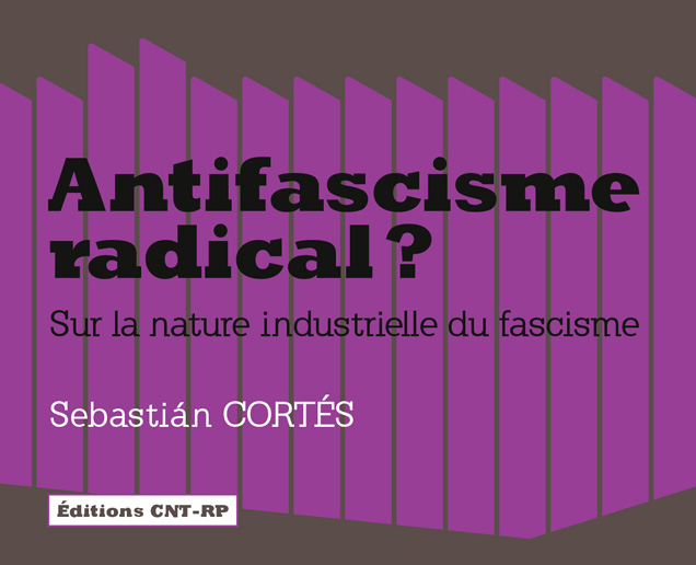 Antifascisme radical, sur la nature industrielle du fascisme